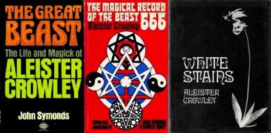 John Symonds The Great Beast The life and magick of Aleister Crowley (1971) The Magical Record of the Beast 666 (1972) White Stains (1973)