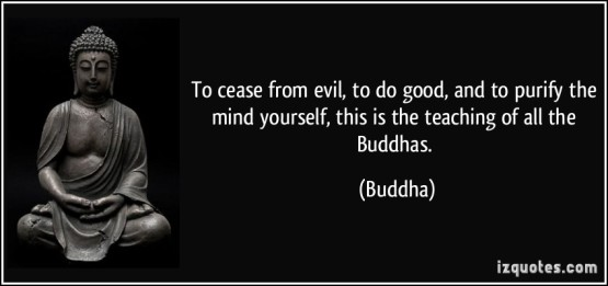 quote-to-cease-from-evil-to-do-good-and-to-purify-the-mind-yourself-this-is-the-teaching-of-all-the-buddha-214499